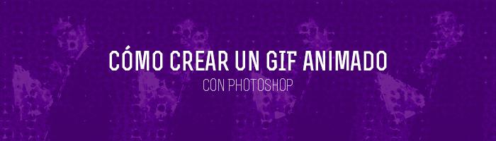Cómo hacer un GIF animado con Photoshop