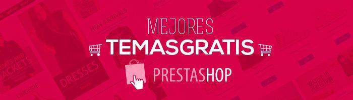 Crear una tienda online. 10 mejores temas gratuitos responsive para Prestashop