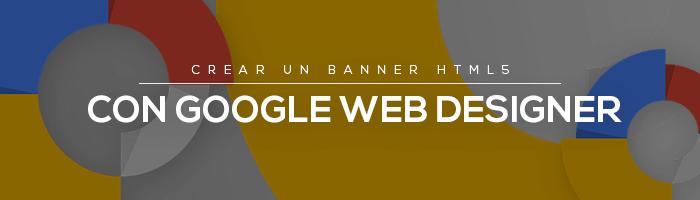 Crear un banner HTML 5 con Google Web Designer