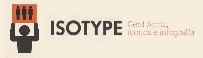 Isotype: Gerd Arntz, diseño de iconos e infografía.