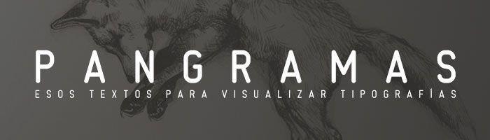 Pangrama: textos para visualizar tipografías