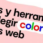 Trucos y herramientas para elegir colores para páginas web