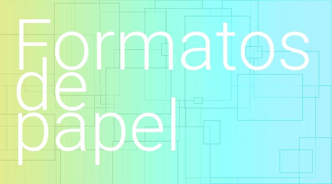 Formatos de papel más comunes